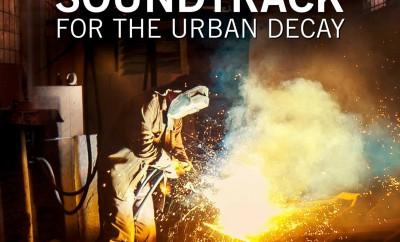 Индъстриъл саундтрак за градския упадък
